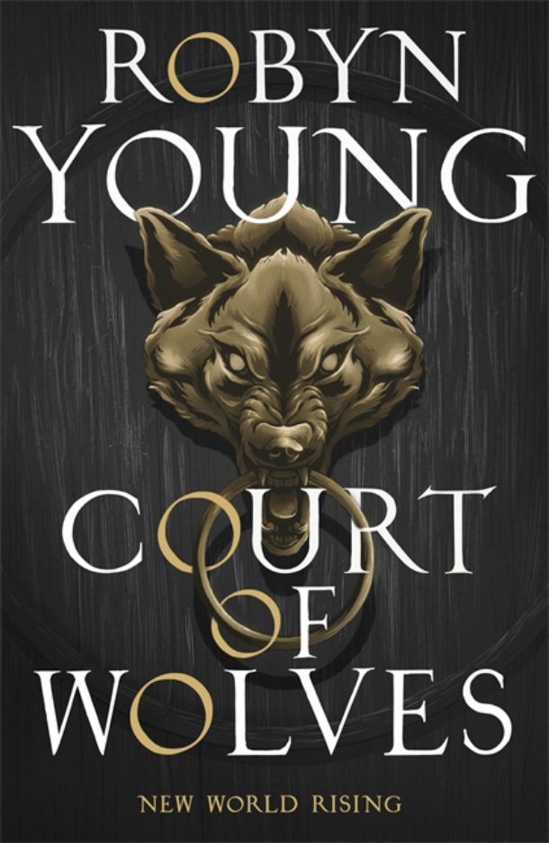 Court of Wolves by Robyn Young