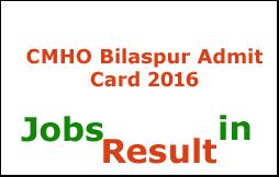 CMHO Bilaspur Admit Card 2016