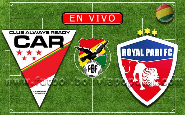 【En Vivo】Always Ready vs. Royal Pari - Torneo Apertura 2019