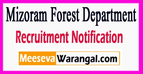 Mizoram Forest Department Recruitment Notification 2017 Last Date 18-08-2017