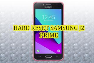 Hard Reset Samsung Galaxy J2 Prime