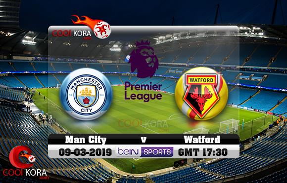 مشاهدة مباراة مانشستر سيتي وواتفورد اليوم 9-3-2019 في الدوري الإنجليزي