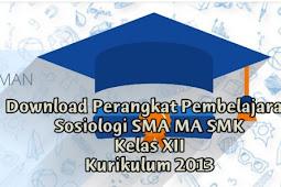 Download Perangkat Pembelajaran Sosiologi SMA MA SMK Kelas XII Kurikulum 2013 Revisi 2018