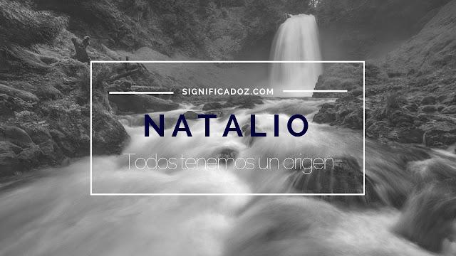 Significado y Origen del Nombre Natalio ¿Que Significa?