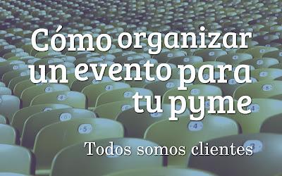 Cómo organizar un evento para tu pyme