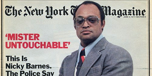 Harlem dealer Nicky Barnes had a notoriously high profile