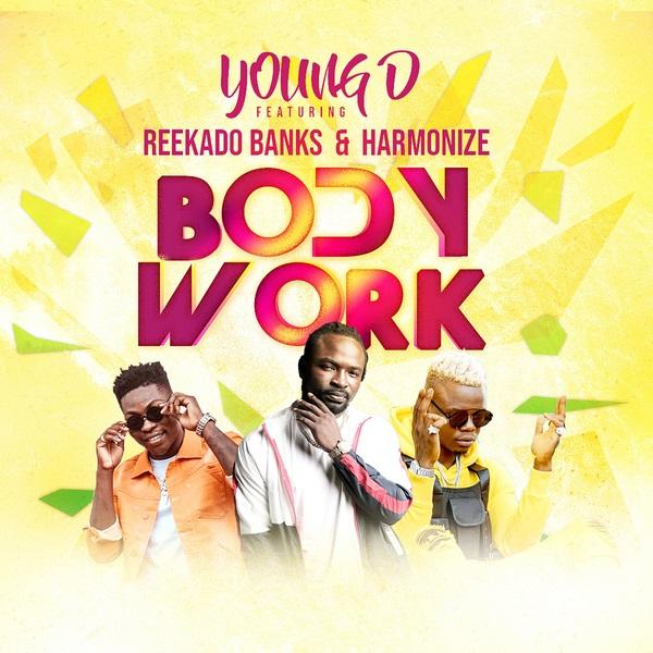 "[Music] Young D – ""Body Work"" ft. Reekado Banks x Harmonize"