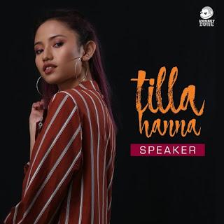 Lirik Lagu Tilla Hanna - Speaker - Pancaswara Lyrics