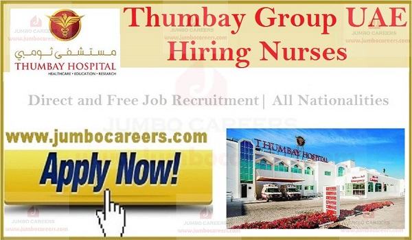 Nursing jobs in Thumbay Group UAE, hospital jobs in Gulf countries,