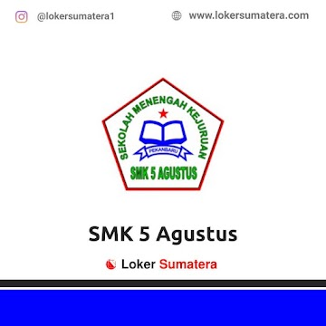 Lowongan Kerja Pekanbaru: SMK 5 Agustus Mei 2021