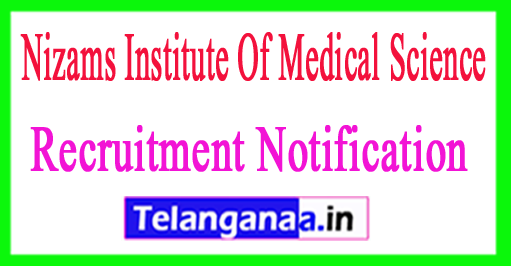 Nizams Institute Of Medical Science NIMS Recruitment Notification 2017