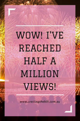 I'm celebrating the fact that Cresting the Hill has reached half a million views - far surpassing my expectations!