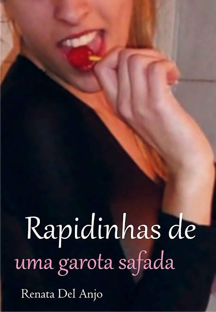 Rapidinhas de uma Garota Safada Renata Del Anjo