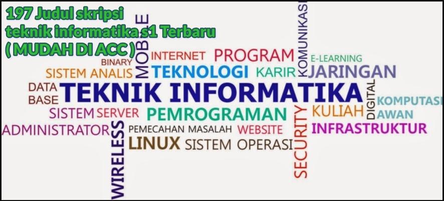 197 Judul Skripsi Teknik Informatika S1 Terbaru Gampang Di Acc
