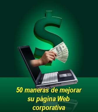 50 maneras de mejorar su página Web corporativa
