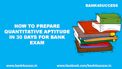 How to Prepare Quantitative Aptitude In 30 Days for Bank Exam
