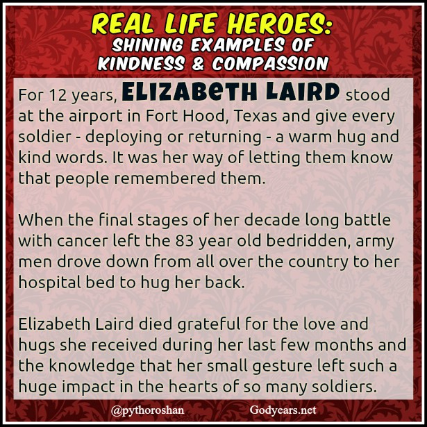 For 12 years, Elizabeth Laird would stand at the airport in Fort Hood and give every soldier - deploying or returning - a warm hug, a wonderful smile and kind words.