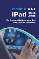 Essential iPad: iOS 12 Edition
