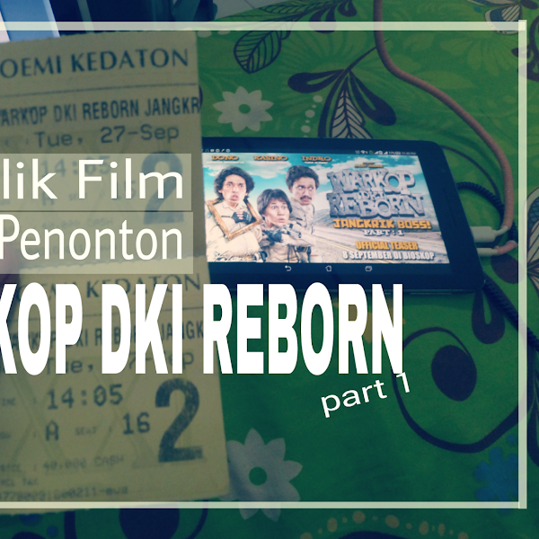 Cerita, Menilik Film 5 Juta Penonton; Warkop DKI Reborn Part 1