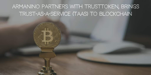 Armanino to Build Real-Time Dashboard for TrustToken, brings Trust-as-a-Service (TaaS) to Blockchain