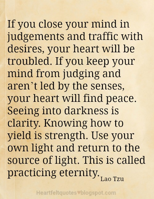 If You Close Your Mind In Judgements And Traffic With Desires Your