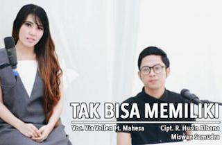 Via Vallen Feat MAHESA -Tak Bisa Memiliki Mp3