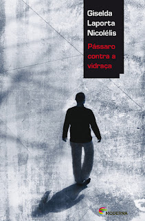 Pássaro contra a vidraça. Giselda Laporta Nicolelis. Editora Moderna. Coleção Veredas. Rogério Borges. Capa de Livro. Book Cover. 2012.