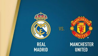 Jadwal & Prediksi Manchester United vs Real Madrid - ICC 2018