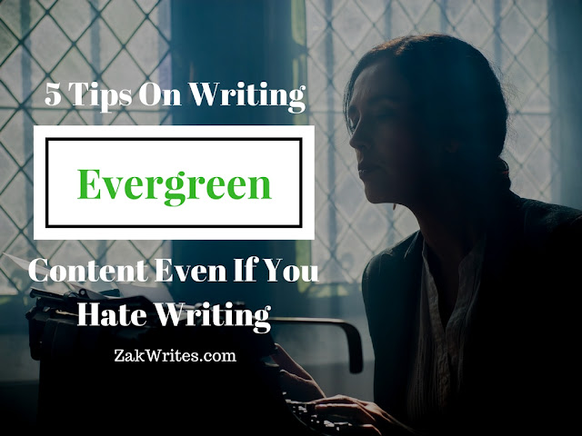 evergreen content, write engaging content, write long lasting content, evergreen content tips, tips on writing, write evergreen content