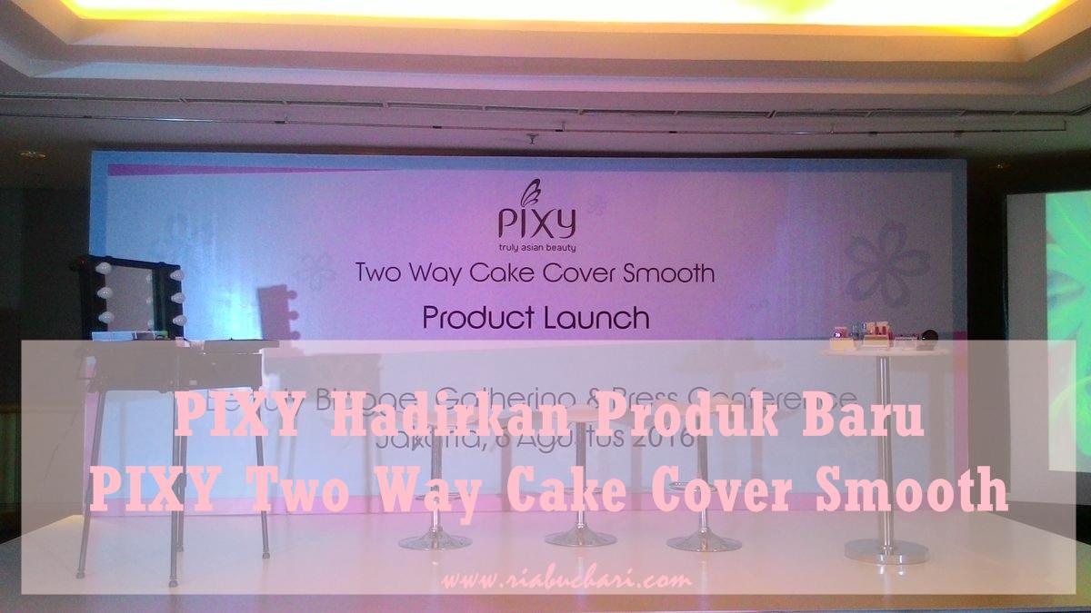 Ria Buchari PIXY Hadirkan Produk Baru PIXY Two Way Cake