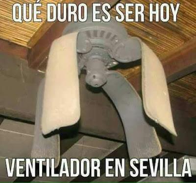 Qué duro es ser hoy ventilador en Sevilla