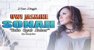 Lirik Lagu Uwi Jasmine - Sonah ( Suka ogah nahan)