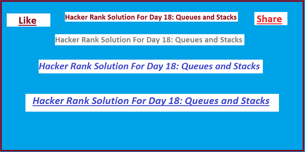 Hacker Rank Solution For Day 18: Queues and Stacks