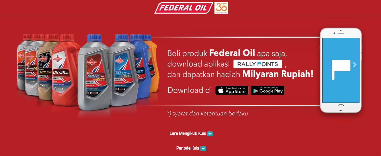 Cara ikutannya gampang lo tinggal beli produk Federal Oil apa saja lalu  download aplikasi RallyPoints dan dapatkan hadiahnya! Segera daftar di  c7d4adb287