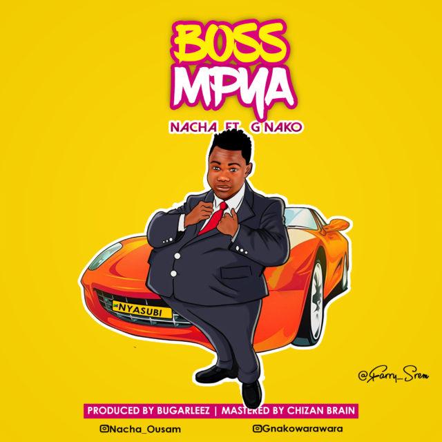 AUDIO | Nacha Ft  G Nako - Boss Mpya | Download - DJ Mwanga