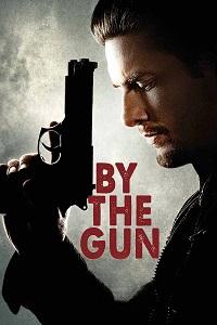 Watch By the Gun Online Free in HD
