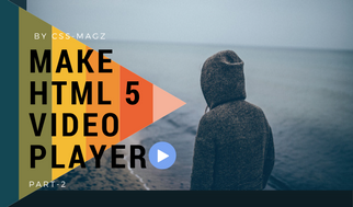 Make a HTML 5 Video Player.