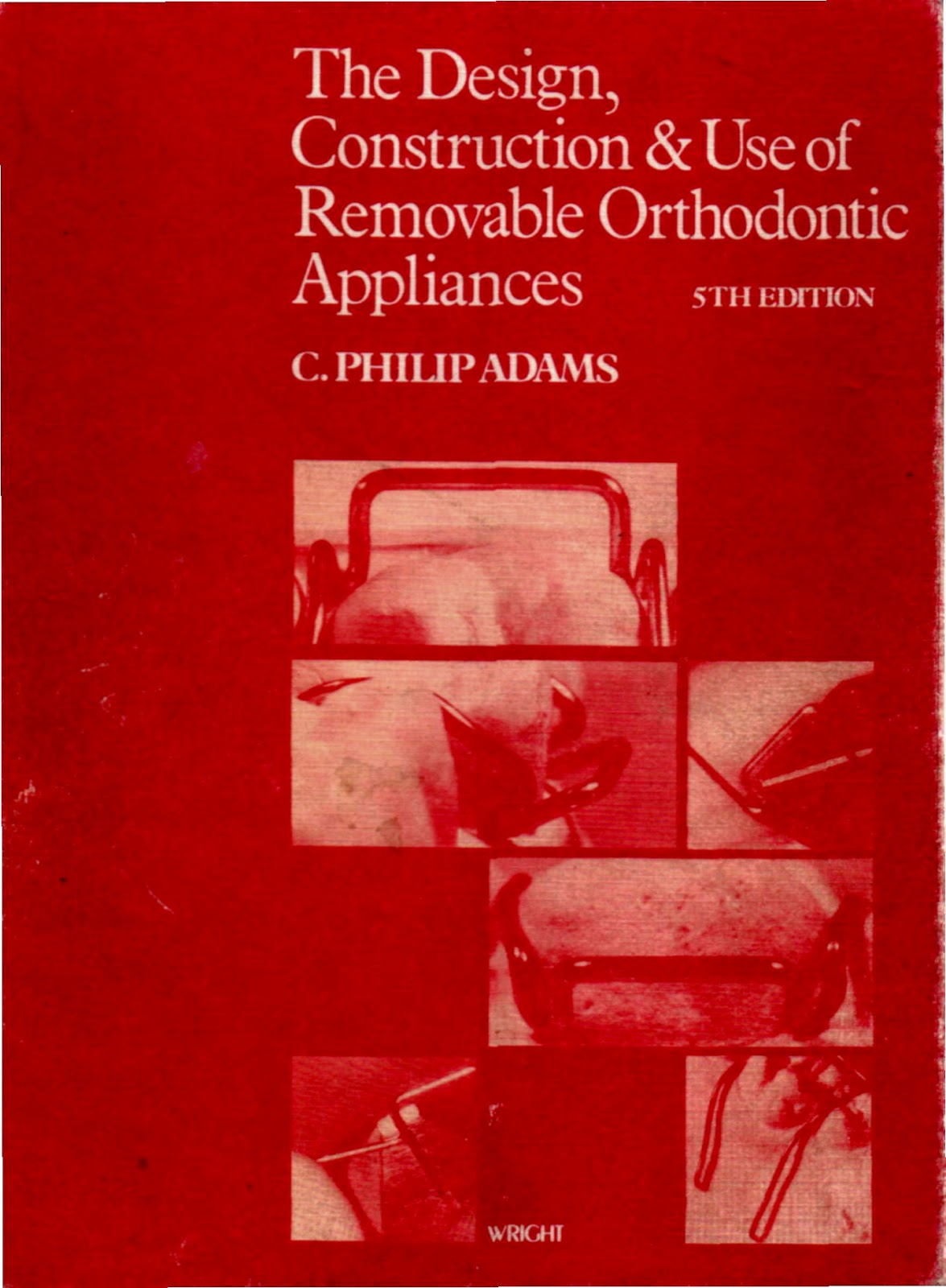 The Design Construction and Use of Removable Orthodontic Appliances - C. PHILIP ADAMS - 5th.ed.© 1984.pdf