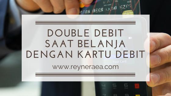 pengalaman double debit atau atm kegesek 2 kali saat belanja