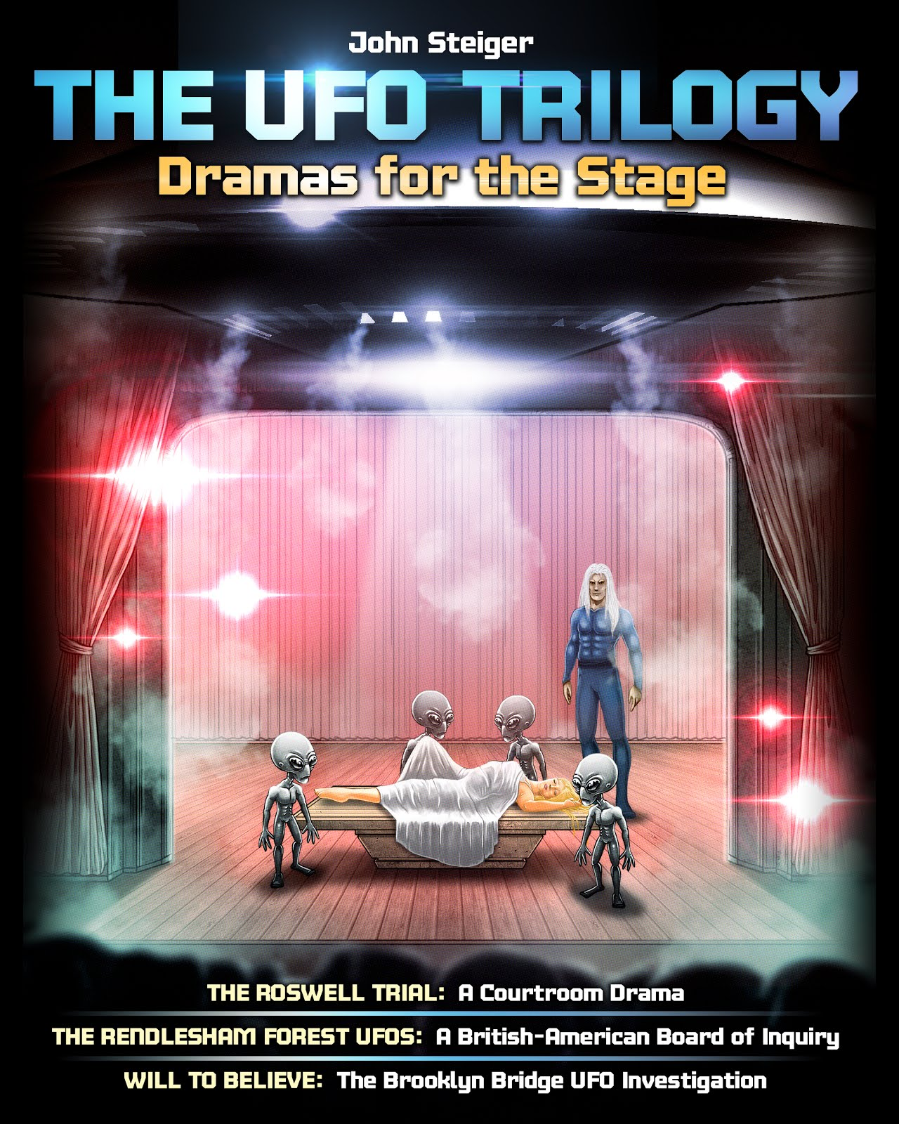 THE UFO TRILOGY - Dramas For The Stage