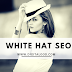 How to Implemet White Hat SEO Techniques - Beginner's Guide