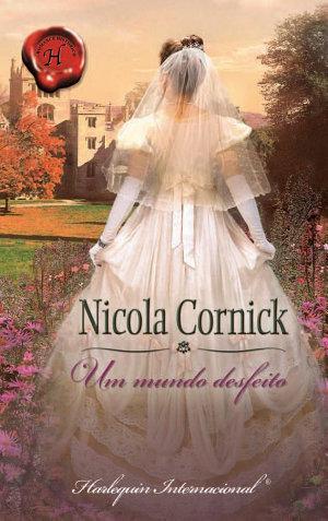 Um mundo desfeito - Nicola Cornick
