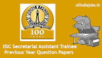 IISC Secretarial Assistant Trainee Previous Year Question Papers