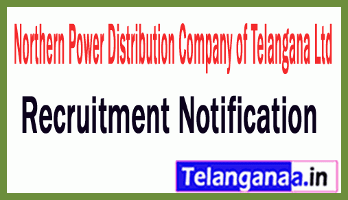 Northern Power Distribution Company of Telangana Ltd TSNPDCL Recruitment Notification