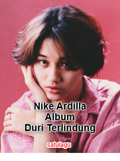 Koleksi Lagu Nike Ardilla Mp3 Album Duri Terlindung (1994) Full Rar