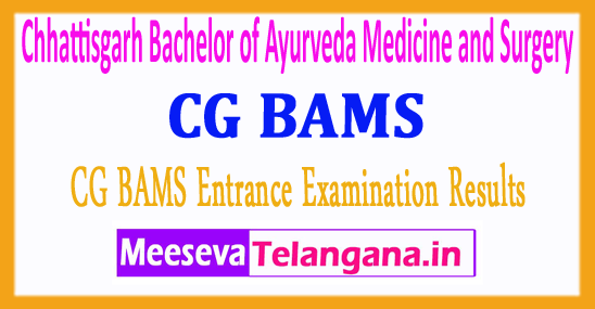 Chhattisgarh Bachelor of Ayurveda Medicine and Surgery CG BAMS Entrance Examination Results 2017