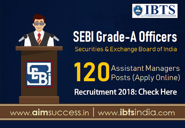 SEBI Grade-A Officers Recruitment 2018: