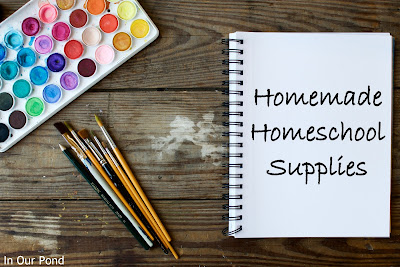 Homemade Homeschool Supplies from In Our Pond