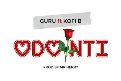 Guru ft. Kofi B – Odo Nti (Mp3 Download)