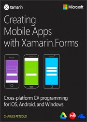Creating Mobile Apps with Xamarin Forms